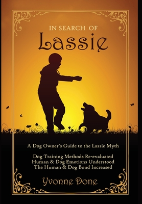 In Search of Lassie: A Dog Owners Guide to the Lassie Myth Cover Image