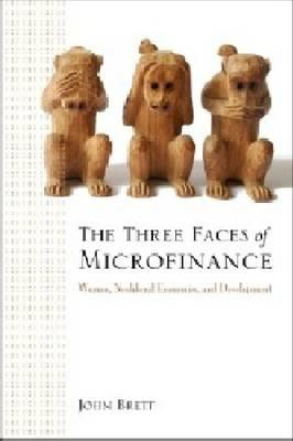 The Three Faces of Microfinance: Women, Neoliberal Economics and Development Cover Image