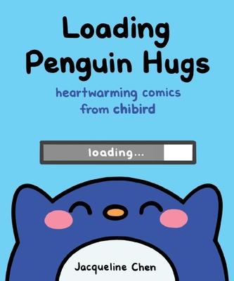 Loading Penguin Hugs: Heartwarming Comics from Chibird Cover Image