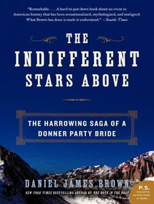 The Indifferent Stars Above: The Harrowing Saga of a Donner Party Bride Cover Image