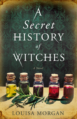 A Secret History of Witches: A Novel Cover Image