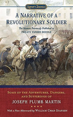 A Narrative of a Revolutionary Soldier: Some Adventures, Dangers, and Sufferings of Joseph Plumb Martin Cover Image