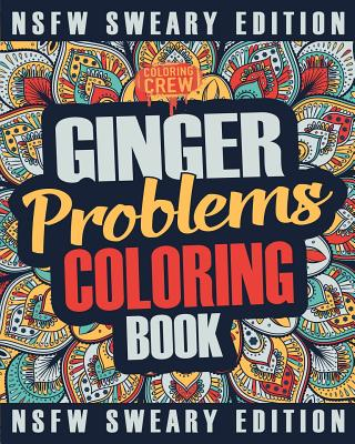 Ginger Coloring Book: A Sweary, Irreverent, Swear Word Ginger Coloring Book Gift Idea for Read Heads Cover Image