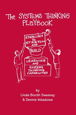 The Systems Thinking Playbook: Exercises to Stretch and Build Learning and Systems Thinking Capabilities [With DVD] Cover Image
