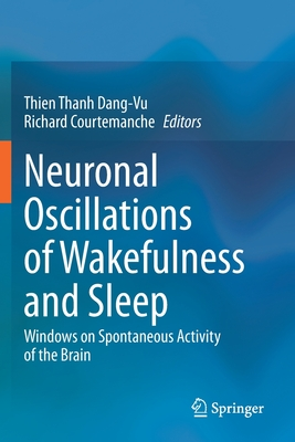 Neuronal Oscillations of Wakefulness and Sleep: Windows on Spontaneous Activity of the Brain Cover Image