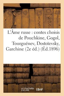 L'Âme Russe: Contes Choisis de Pouchkine, Gogol, Tourguénev, Dostoïevsky, Garchine, Léon Tolstoï (Litterature) Cover Image