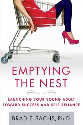 Emptying the Nest: Launching Your Young Adult toward Success and Self-Reliance Cover Image