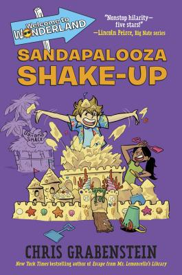 Welcome to Wonderland #3: Sandapalooza Shake-Up by Chris Grabenstein