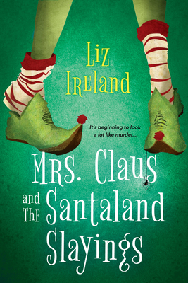 Mrs. Claus and the Santaland Slayings: A Funny & Festive Christmas Cozy Mystery Cover Image