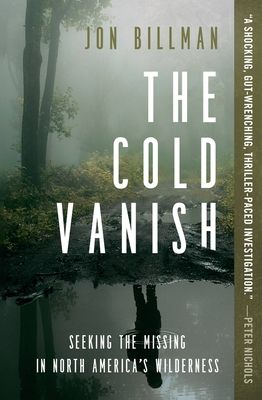 The Cold Vanish: Seeking the Missing in North America's Wilderness Cover Image