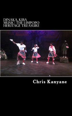 Dinaka, Kiba Music: The Limpopo Heritage Treasure Cover Image