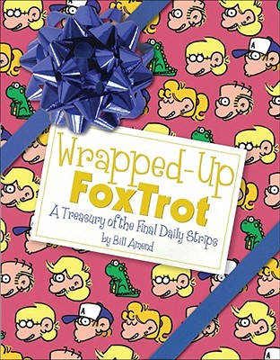 Wrapped-Up FoxTrot: A Treasury with the Final Daily Strips Cover Image