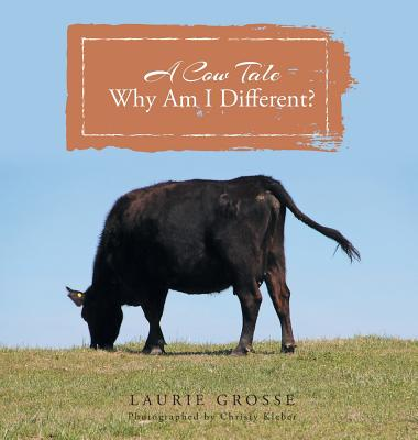 A Cow Tale: Why Am I Different? Cover Image