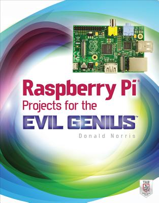 Raspberry Pi Projects for the Evil Genius Cover Image