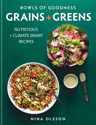 Bowls of Goodness: Grains + Greens: Nutritious + Climate Smart Recipes for Meat-Free Meals cover