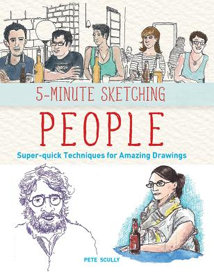 5-Minute Sketching -- People: Super-Quick Techniques for Amazing Drawings Cover Image