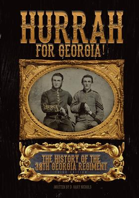 Hurrah For Georgia!: The History of The 38th Georgia Regiment Cover Image