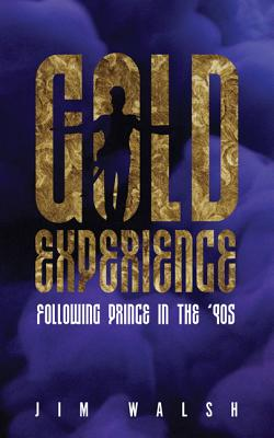 Gold Experience: Following Prince in the '90s Cover Image