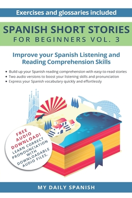 Spanish: Short Stories for Beginners + Audio Download: Improve your reading and listening skills in Spanish Cover Image