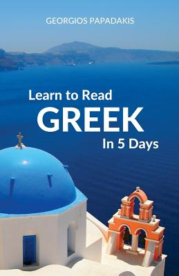 Learn to Read Greek in 5 Days Cover Image