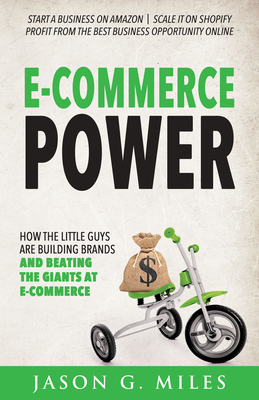 E-Commerce Power: How the Little Guys Are Building Brands and Beating the Giants at E-Commerce Cover Image