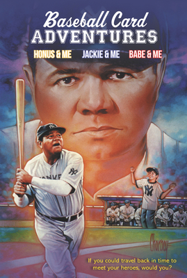 Baseball Card Adventures 3-Book Box Set: Honus & Me, Jackie & Me, Babe & Me Cover Image