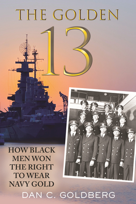 The Golden Thirteen: How Black Men Won the Right to Wear Navy Gold Cover Image