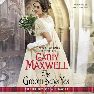 The Groom Says Yes (Brides of Wishmore #3) Cover Image