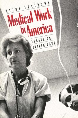 medical work in america essays on health care  indieboundorg
