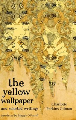 The Yellow Wallpaper and Selected Writings Cover