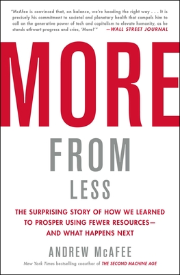 More from Less: The Surprising Story of How We Learned to Prosper Using Fewer Resources—and What Happens Next Cover Image