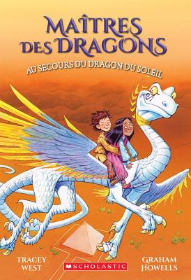 Ma?tres Des Dragons: N? 2 - Au Secours Du Dragon Du Soleil (Maitres Des Dragons #2) Cover Image