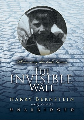 The Invisible Wall: A Love Story That Broke Barriers Cover Image