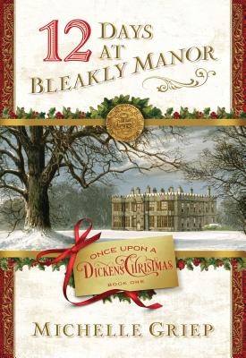 12 Days at Bleakly Manor: Book 1 in Once Upon a Dickens Christmas Cover Image