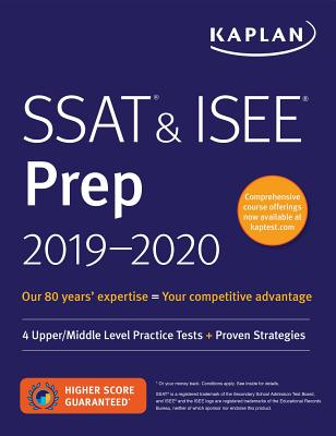 SSAT & ISEE Prep 2019-2020: 4 Upper/Middle Level Practice Tests + Proven Strategies (Kaplan Test Prep) Cover Image