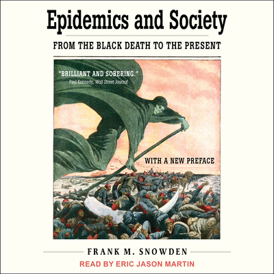 Epidemics and Society: From the Black Death to the Present Cover Image