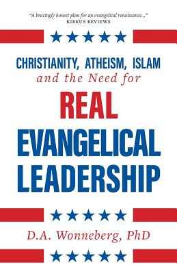 Cover for Christianity, Atheism, Islam and the Need for Real Evangelical Leadership