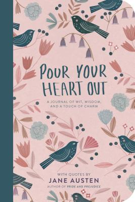 Cover for Pour Your Heart Out (Jane Austen)