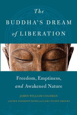The Buddha's Dream of Liberation: Freedom, Emptiness, and Awakened Nature Cover Image
