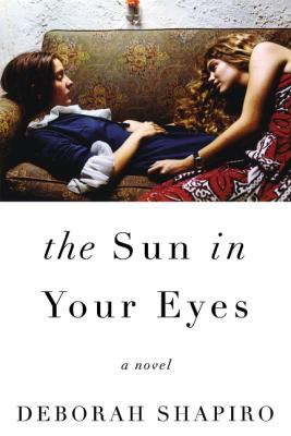 The Sun in Your Eyes: A Novel Cover Image