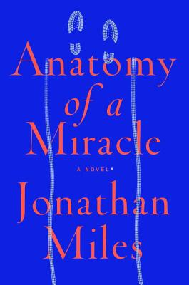 Anatomy of a Miracle: A Novel* Cover Image