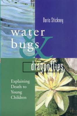 Waterbugs & Dragonflies: Explaining Death to Young Children Cover Image