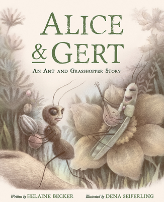 Alice and Gert: An Ant and Grasshopper Story Cover Image
