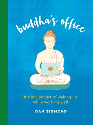 Buddha's Office: The Ancient Art of Waking Up While Working Well Cover Image