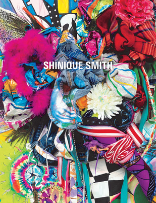 Shinique Smith: Wonder and Rainbows Cover Image