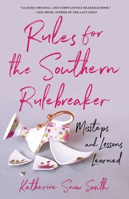 Rules for the Southern Rule Breaker: Missteps and Lessons Learned Cover Image