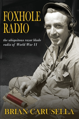 Foxhole Radio: the ubiquitous razor blade radio of WWII Cover Image