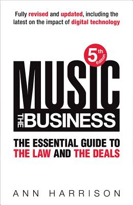 Music: The Business the Essential Guide to the Law and the Deals, 5th Edition Cover Image