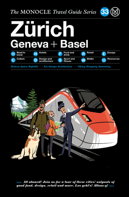 The Monocle Travel Guide to Zürich Geneva + Basel: The Monocle Travel Guide Series Cover Image