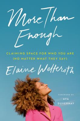 More Than Enough: Claiming Space for Who You Are (No Matter What They Say) Cover Image